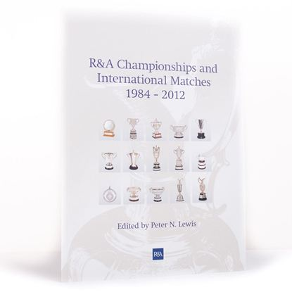 R&A Championships and International Matches 1984 - 2012
