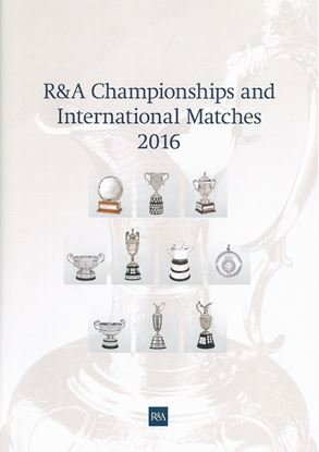 R&A Championships And International Matches 2016